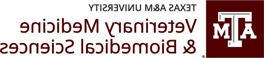 Texas A&M 兽医学院 & Biomedical Sciences (CVM)